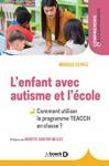 L'enfant avec autisme et l'école :comment utiliser le programme TEACCH ?