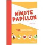 Minute papillon : 150 exercices d'attention, d'inhibition et de flexibilité ; enfants adolescents adultes