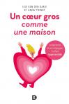 Un coeur gros comme une maison : comprendre et accompagner l'enfant hypersensible