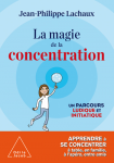 La magie de la concentration : un parcours ludique et initiatique