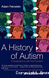 A history of autism : conversations with the pioneers