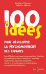 100 idées pour développer la psychomotricité des enfants