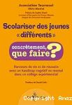 """Scolariser des jeunes """"différents"""" : concrètement, que faire ? Parcours de vie et de réussite avec un handicap cognitif ou mental dans un collège expérimental"""