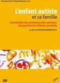L'enfant autiste et sa famille : l'évolution des pratiques des secteurs de psychiatrie infanto-juvénile