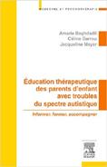 Education thérapeutique des parents d'enfant avec troubles du spectre autistique : Informer, former, accompagner