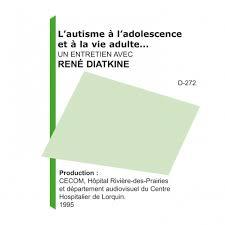 Autisme à l'adolescence et à la vie adulte : Un entretien avec René Diatkine