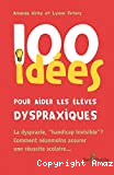 100 idées pour aider les élèves dyspraxiques