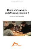 Dysfonctionnement, les DYS font comment ?