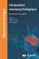 L'évaluation neuropsychologique : de la norme à l'excetption