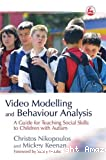 Video modelling and behavior analysis : a guide for teaching socila skills to children with autism