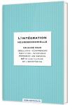 L'intégration neurosensorielle : Un guide pour découvrir, comprendre, identifier, intervenieur, repenser les espaces, et bâtir une culture de l'acceptation.