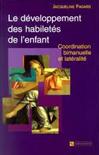 Le développement des habilietés de l'enfant : coordination bimanuelle et latéralité. Coordination bimanuelle et latéralité