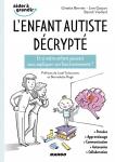L'enfant autiste décrypté : Mises en situation illustrée pour comprendre ses modes de pensées spécifiques