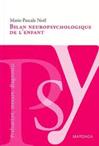 Bilan neuropsychologique de l'enfant : Evaluation, mesure, diagnostic