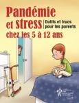 Pandémie et stress chez les 5 à 12 ans : Outils et trucs pour les parents