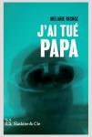 J'ai tué papa