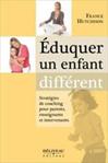 Eduquer un enfant différent : Stratégies de coaching pour parents, enseignants et intervenants