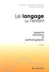Le langage de l'enfant. Aspects normaux et pathologiques