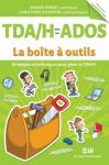 TDA/H chez les ados : La boîte à outils: Stratégies et techniques pour gérer le TDA/H