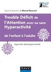 Trouble déficit de l'attention avec ou sans hyperactivité de l'enfant à l'adulte : approche développementale