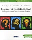 Apprendre...une question de strétégies : développer les habiletés liées aux fonctions exécutives