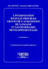 L'intervention dans les troubles graves de l'acquisition du langage et les dysphasies développementales : Une proposition de modèle interactif