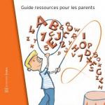 """Troubles """"dys"""" de l'enfant : Guide ressources pour les parents"""
