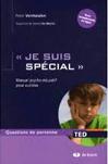 """""""Je suis spécial"""" : Manuel psycho-éducatif pour autistes"""