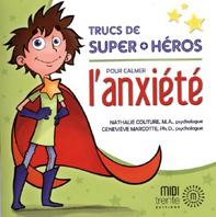 Trucs de super héros pour calmer l'anxiété