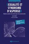 Sexualité et syndrome d'Asperger : Education sexuelle et intervention auprès de la personne autiste