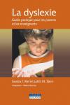 La dyslexie : guide pratique pour les parents et les enseignants