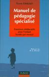 Manuel de pédagogie spécialisé : Exercices rééducatifs pour l'enfant handicapé mental