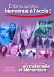 Enfants autistes : bienvenue à l'école ! : Inclusion scolaire en maternelle et primaire