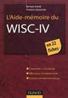 L'aide mémoire du WISC-IV. Conditions d'utilisation. Méthodes d'interprétation. Examen psychopathologique.