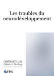 Contraste, 51 - Les troubles du neurodéveloppement