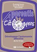 Apprentis citoyens : développer l'autonomie affective de 5 à 14 ans