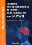 L'examen neuropsychologique de l'enfant et de l'adolescent avec NEPSY II