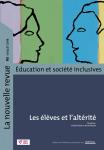 La nouvelle revue - Education et société inclusives, 82 - Juillet 2018 - Les élèves et l'altérité