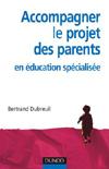 Accompagner le projet des parents en éducation spécialisée