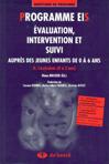 Programme EIS. Evaluation, intervention et suivi auprès des jeunes enfants de 0 à 6 ans. II. Curriculem (0 à 3 ans)