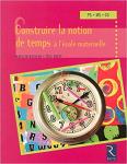 Construire la notion de temps à l'école maternelle